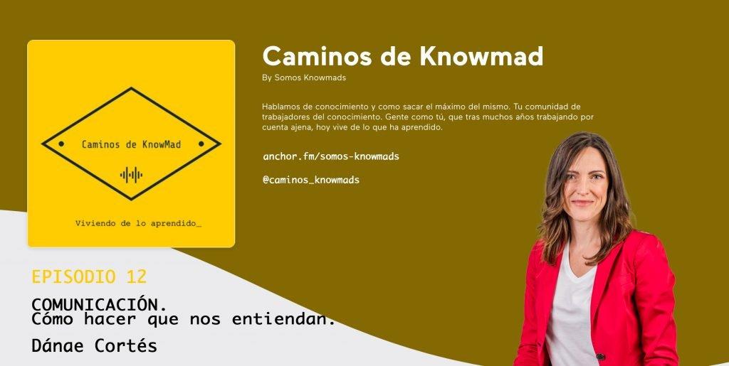 Caminos de knowmad. Episodio 12. Dánae Cortés